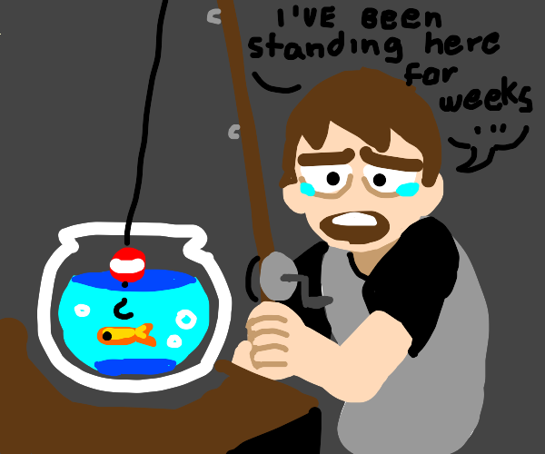 depressed dude can't even fish from fishbowl