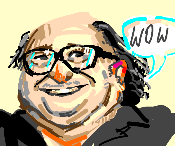 "danny devito saying ""wow"""