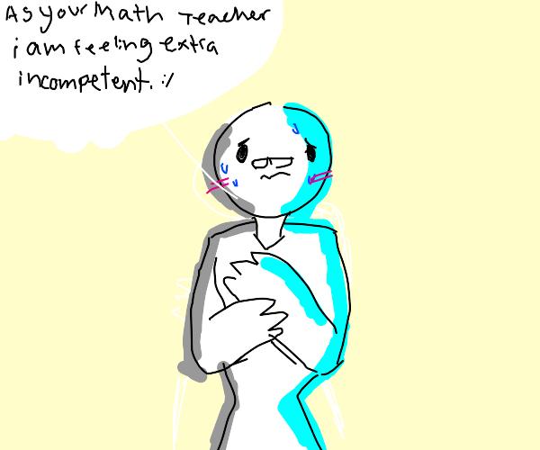 math teacher feels incompetent