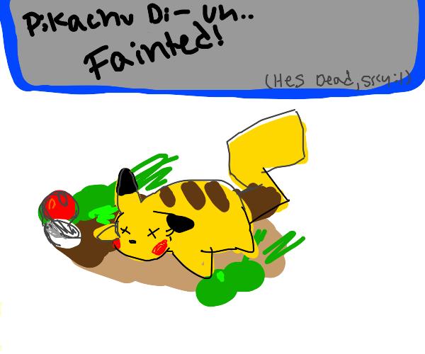 The pokemon is dead