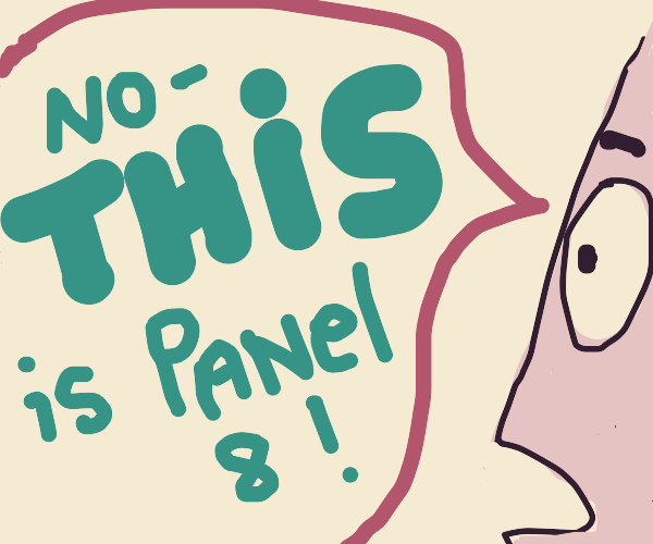 """""""No,"""" says Patrick, """"THIS is panel 8!"""""""