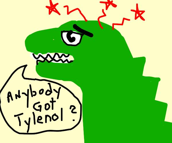 Godzilla has headache