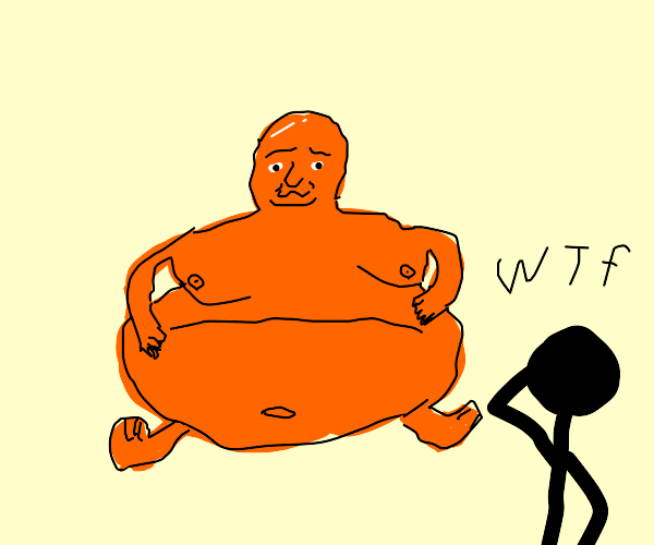 Everyone is confused over fat orange man