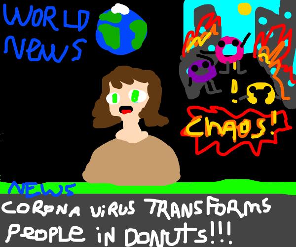 Scary News:Corona makes you look like a Donut