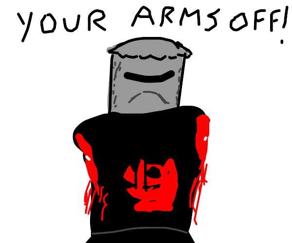 Knight's arm is cut off, only a flesh wound!