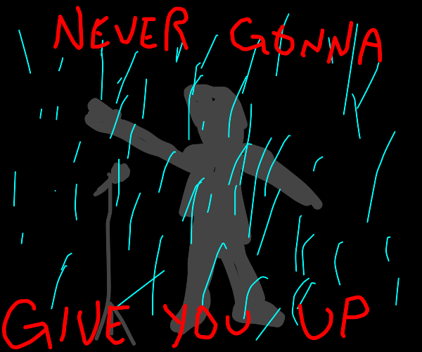 Getting Rick Rolled in the rain