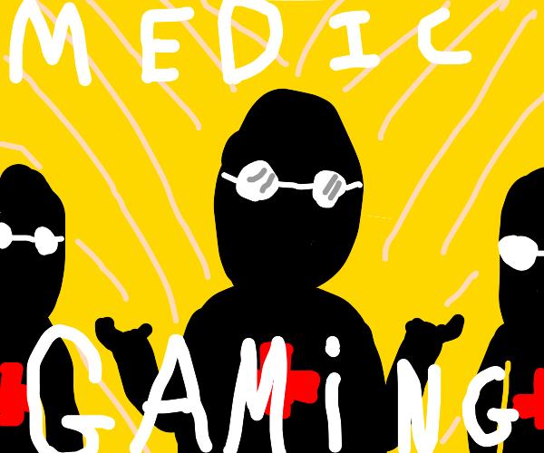 "3 medics stand before you, ""medic gaming"""