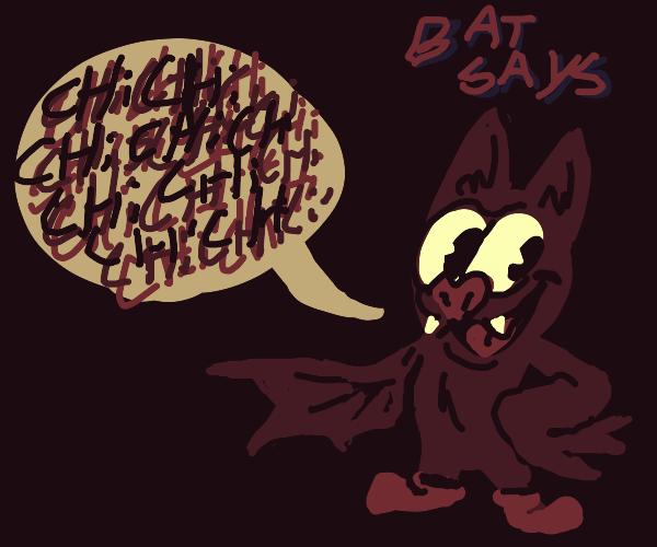 bat said .....?