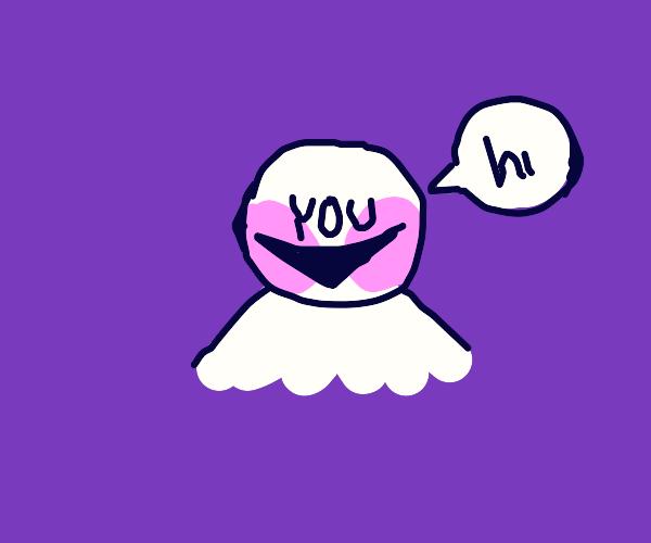 yourself saying hi