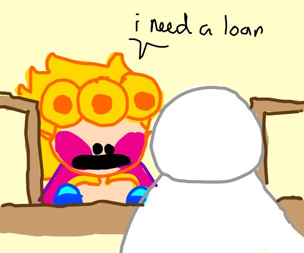 Giorno needs a loan