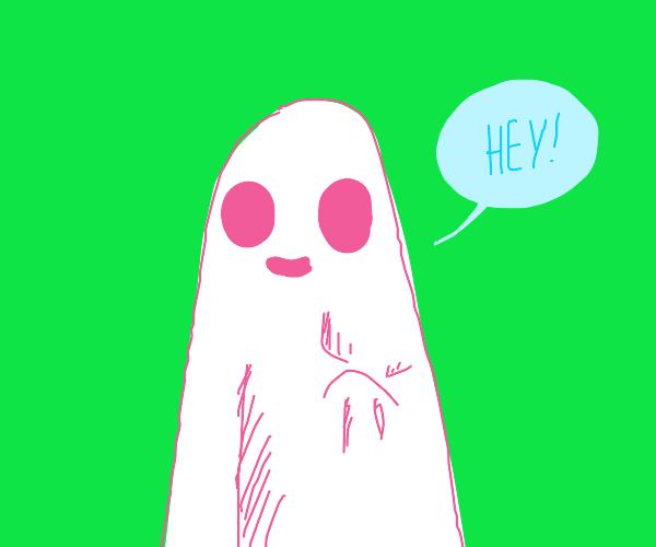 "ghost saying ""hey!"""