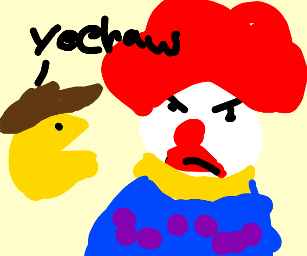 Clown is tired of cowboy Pacman