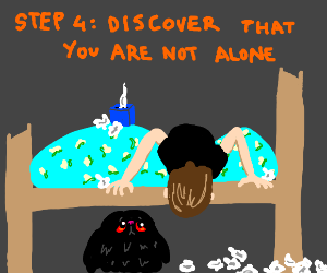 Step 3: Cry alone in your bedroom