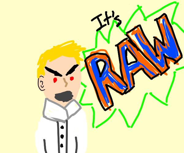 Gordon Ramsay says it's RAW
