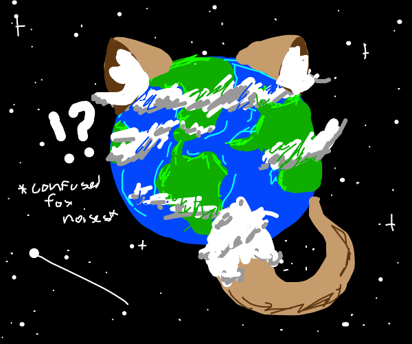 Earth Has Become A Brown Fox