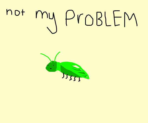 its not grasshopper's problem