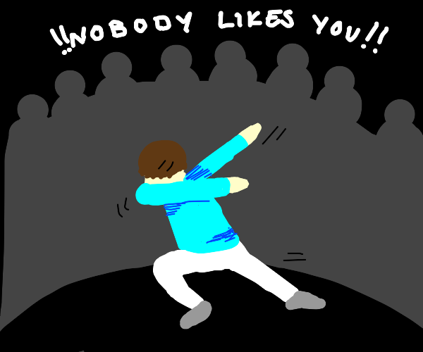 no one likes people who dab