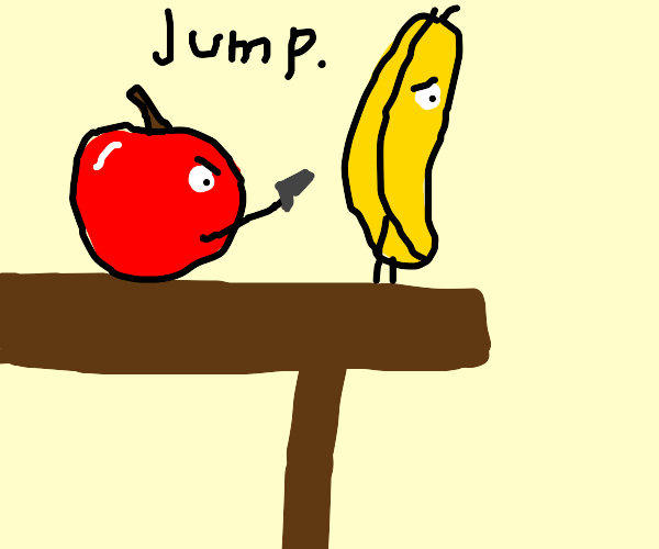 Apple asks banana to get off a table