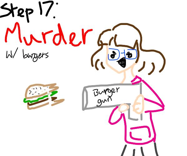 step 16: invent a burger gun