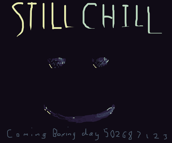 Still Chill: Coming to theaters near you