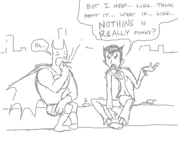 bat man is smokin weed with the joker