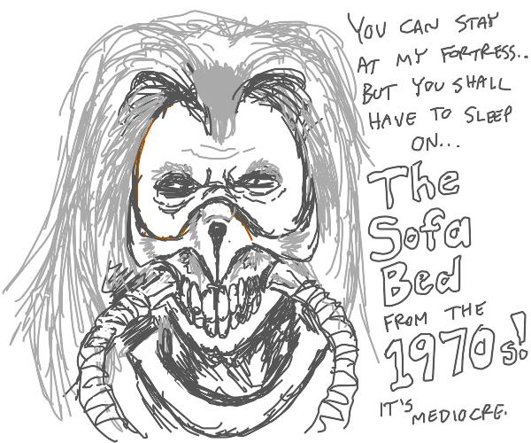 Immortan Joe makes you uncomfortable