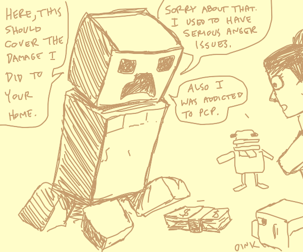 Creeper wants you to take his money