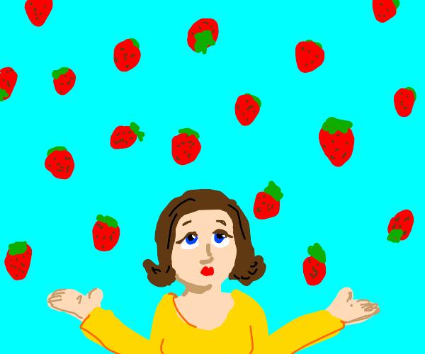 It's raining strawberries hallelujah!