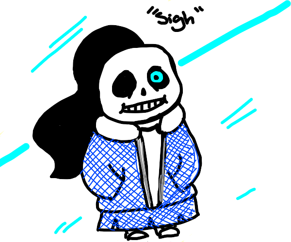 Sans is a girl now. Sigh.