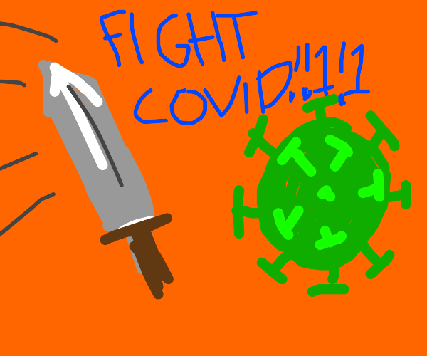 Fight covid or sumthin