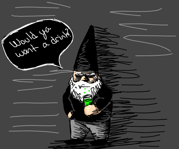 Shady gnome offers you a drink
