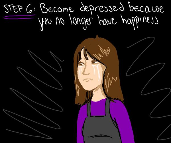 Step 5: realize no drawception = no Happiness