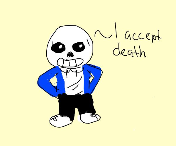 Sans Accepts Death