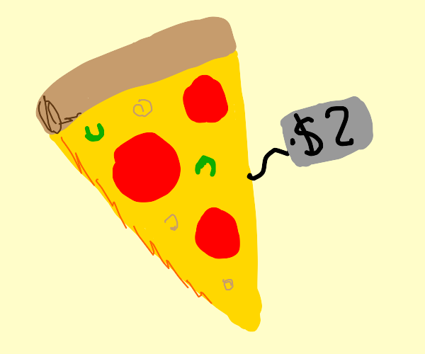 Slice of pizza costs $2.