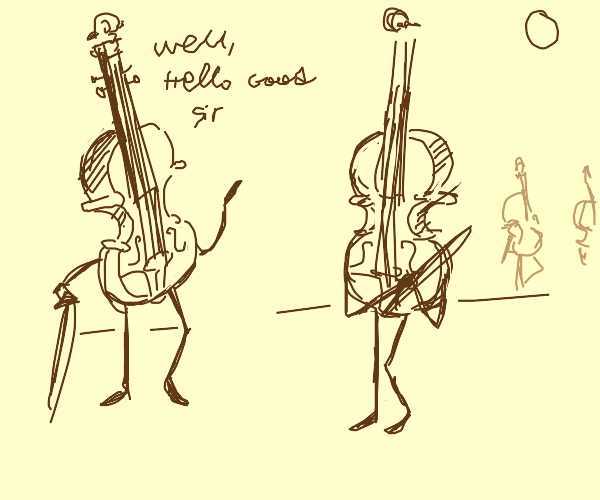 violins now have arms and legs
