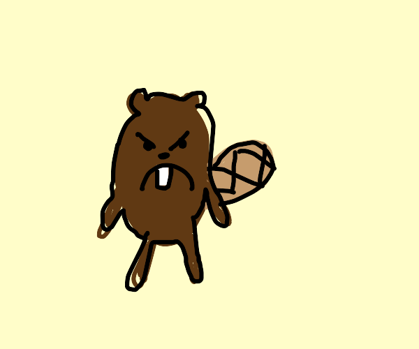 Angry beaver.