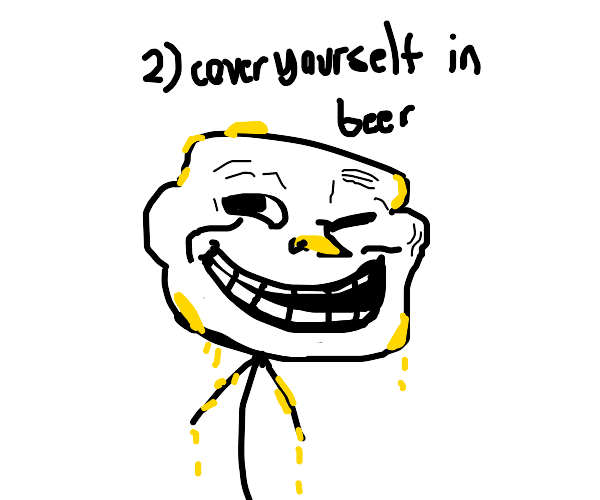 Mr trollface pours beer all over himself