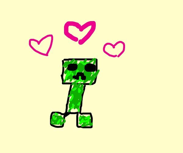 The Creeper Loves You (Awww Man)