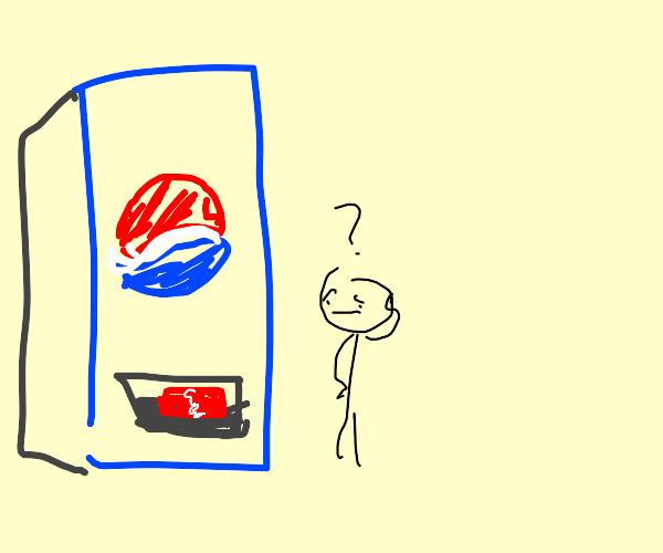 Pepsi machine is broken!