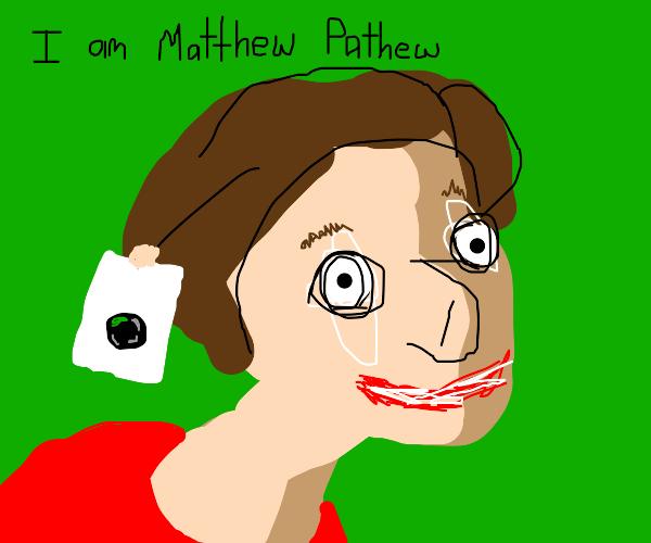MattPats full name= Matthew Pathew