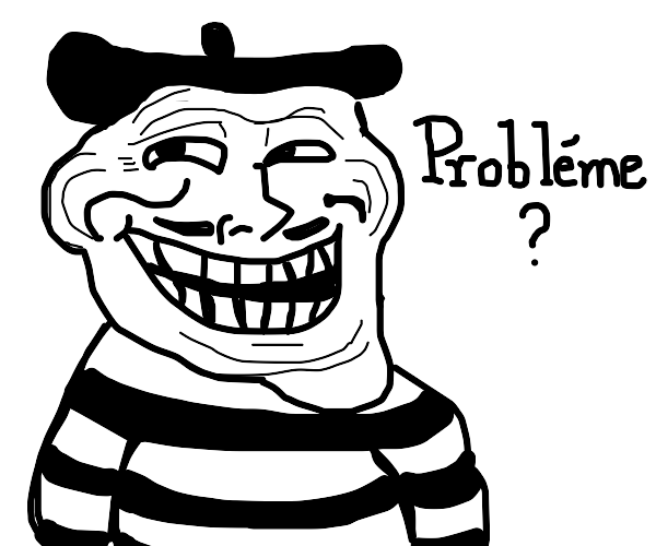 """French Troll face """"Probleme?"""""""
