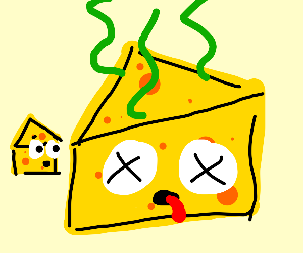 A stinky cheese is dead
