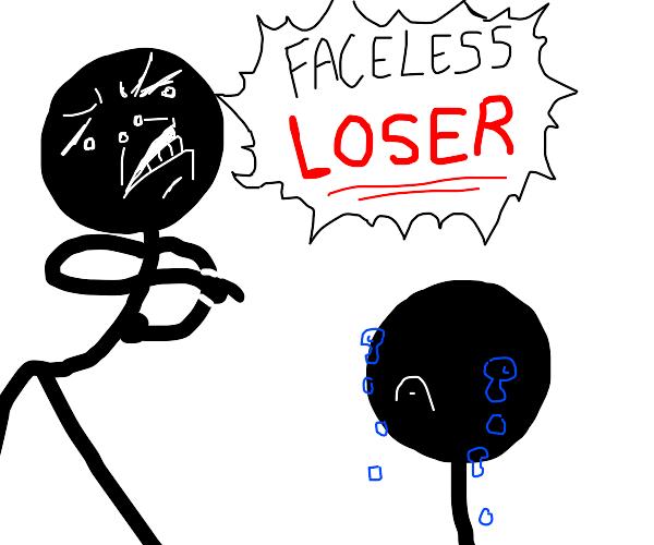 stickman call crying stickman a facelessLoser