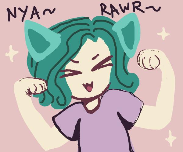 """""""nya rawr"""""""