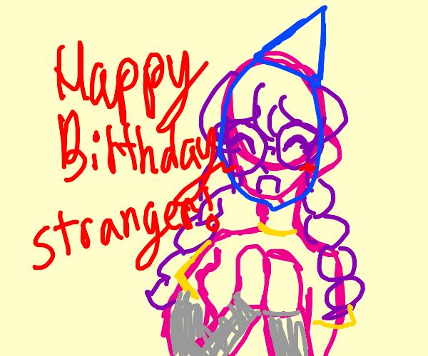 Happy Birthday, Kind Stranger!