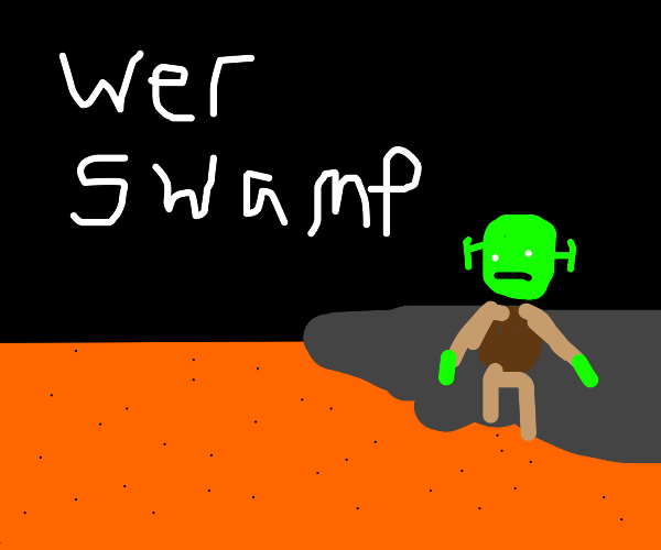 shreks swamp is gone but instead theres lava