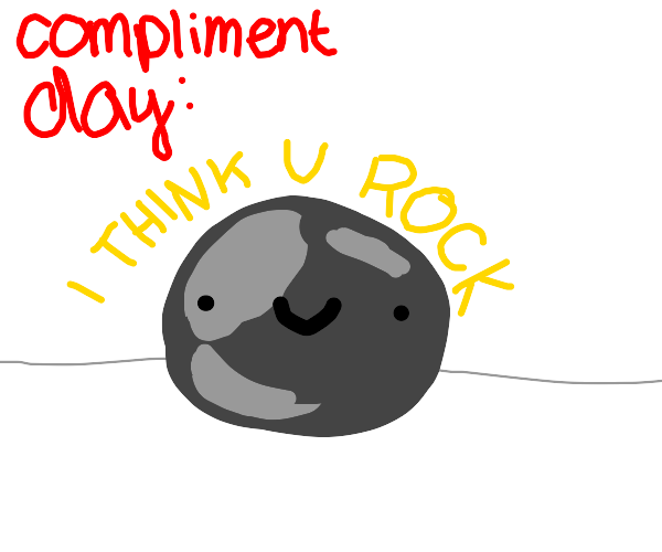 compliment day: I think u rock