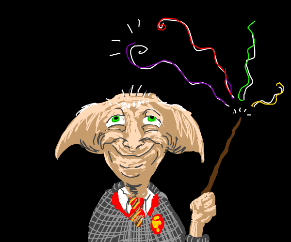 You're a wizard, dobby!