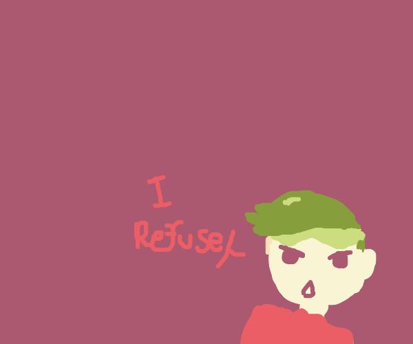 Rohan Kishibie I refuse
