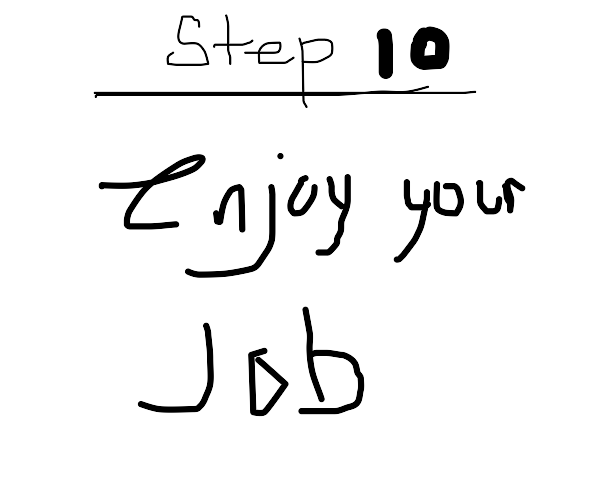 Step 9: be excellent during the jobinterview